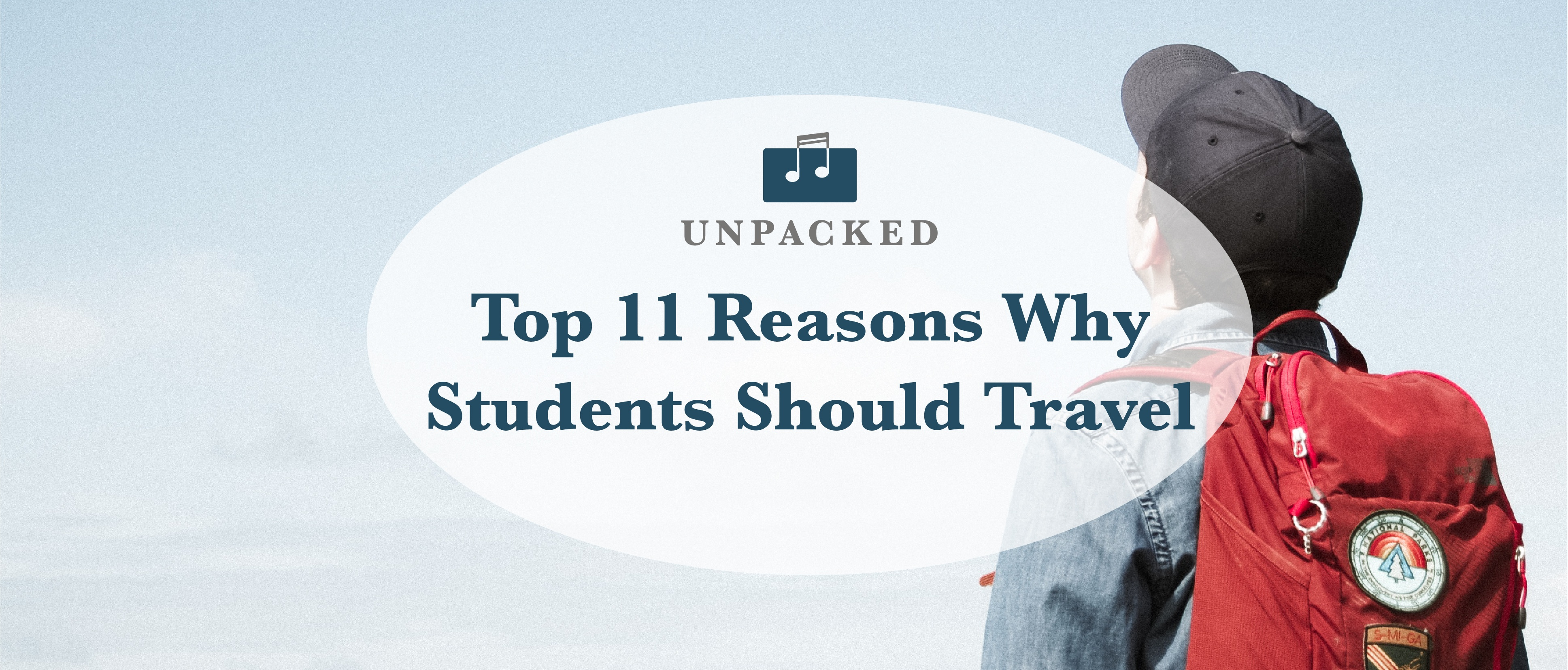 Top 11 Reasons Why Students Should Travel