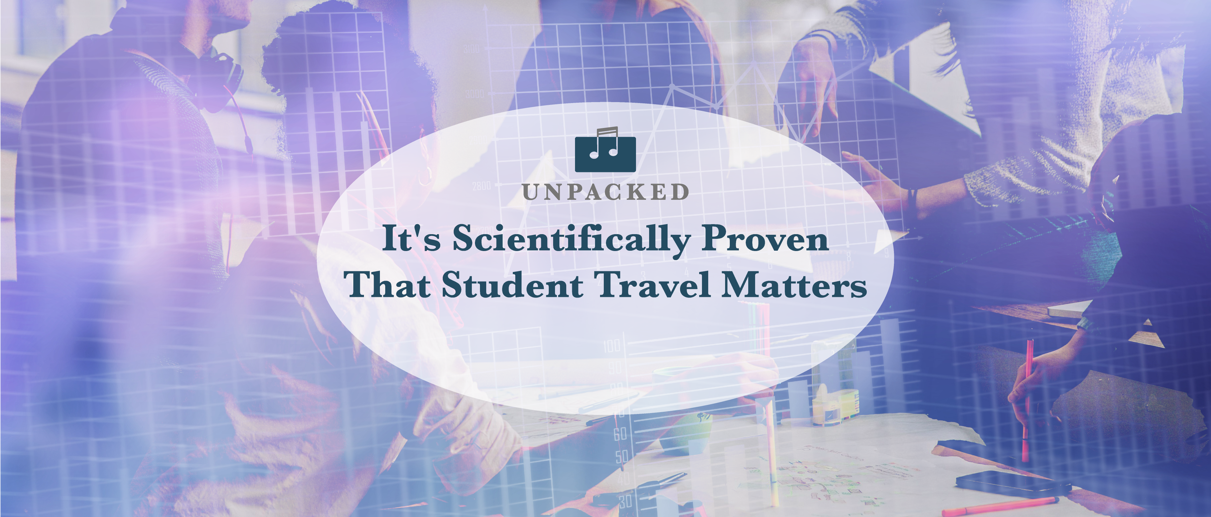 IT'S SCIENTIFICALLY PROVEN THAT STUDENT TRAVEL MATTERS